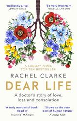 Rachel Clarke: Dear Life