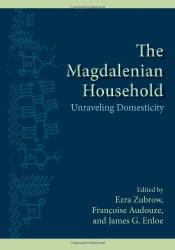 : The Magdalenian Household: Unraveling Domesticity