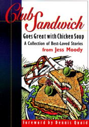 Jess Moody: Club Sandwich Goes Great with Chicken Soup