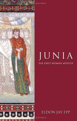 Eldon Jay Epp: Junia: The First Woman Apostle