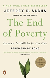 Jeffrey D. Sachs: The End of Poverty: Economic Possibilities for Our Time