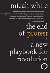Micah White: The End of Protest: A New Playbook for Revolution