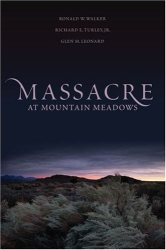 Walker, Turley, & Leonard: Massacre at Mountain Meadows