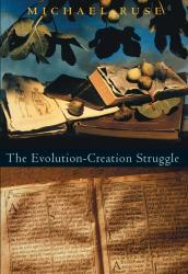 Michael Ruse: The Evolution-Creation Struggle