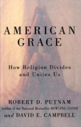 : American Grace: How Religion Divides and Unites Us