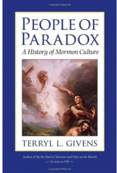 Terryl L. Givens: People of Paradox: A History of Mormon Culture