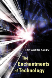 Lee Worth Bailey: The Enchantments of Technology