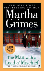 Martha Grimes: The Man With a Load of Mischief (Richard Jury Novel Series)