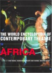 Don Rubin, Ousmane Diakhate, Hansel Ndumbe Eyoh : Africa (World Encyclopedia of Contemporary Theatre, Volume 3)