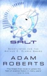 Adam Roberts: Salt (Gollancz SF S.)