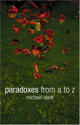 Michael Clark: Paradoxes from A to Z