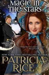 Patricia Rice: Magic in the Stars: Unexpected Magic Book One (Volume 1)
