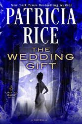 Patricia Rice: The Wedding Gift (Crystal Magic)