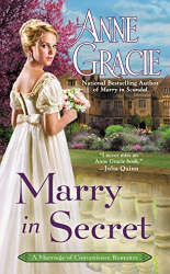 Anne Gracie: Marry in Secret (Marriage of Convenience Book 3)