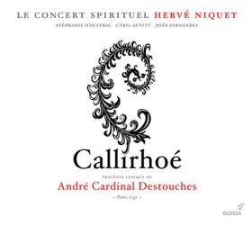 Destouches André Cardinal - Callirhoé: Hervé Niquet - Orchestre du Concert Spirituel