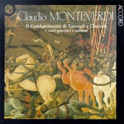 Monteverdi: Il Combattimento di Tancredi e Clorinda; 4 canti guerrieri e amorosi: Edwin Loehrer - Solistes, choeur et orchestre de la societa Cameristica di Lugano