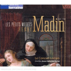 Madin Henri - Petits Motets: Le Concert Lorrain - Direction Anne-Catherine Bucher - label K617