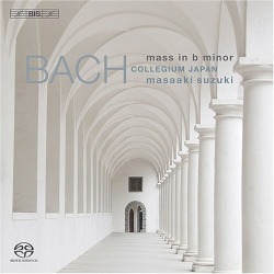 Bach JS - Messe en si mineur: Collegium Japan - direction Maasaki Suzuki - label BIS.