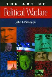 John J. Jr. Pitney: The Art of Political Warfare