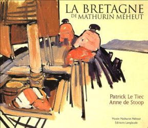 Patrick Le Tiec: La Bretagne de Mathurin Méheut