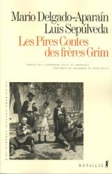 Luis Sepulveda: Les pires contes des frères Grim