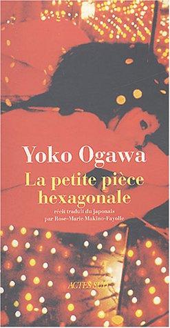 Yôko Ogawa: La petite chambre hexagonale