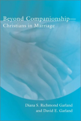 Diana S. Richmond Garland: Beyond Companionship: Christians in Marriage