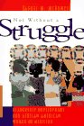 Vashti M. McKenzie: Not Without a Struggle: Leadership Development for African American Women in Ministry