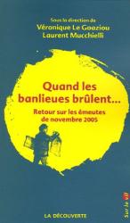 Laurent Mucchielli: Quand les banlieues brûlent... : Retour sur les émeutes de novembre 2005