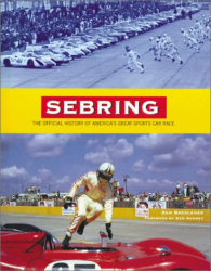 Ken Breslauer: Sebring: The Official History of America's Great Sports Car Race