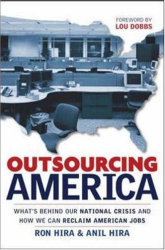 Ron Hira: Outsourcing America: What's Behind Our National Crisis And How We Can Reclaim American Jobs
