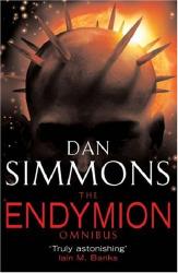 Dan Simmons: The Endymion Omnibus (Gollancz SF S.)