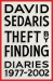David Sedaris: Theft by Finding: Diaries (1977-2002)