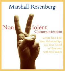 Marshall B. Rosenberg: Nonviolent Communication: Create Your Life, Your Relationships, and Your World in Harmony with Your Values