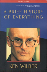 Ken Wilber: A Brief History of Everything