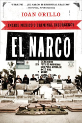 Ioan Grillo: El Narco: Inside Mexico's Criminal Insurgency