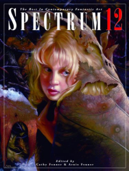 Cathy Fenner: Spectrum 12: The Best in Contemporary Fantastic Art (Spectrum  (Underwood Books)