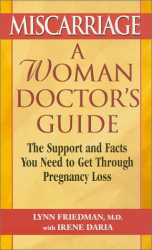 Lynn Friedman: Miscarriage: A Woman Doctor's Guide