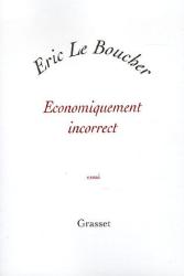 Eric Le Boucher: Economiquement incorrect