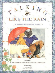 X. J. Kennedy: Talking Like the Rain: A Read-to-Me Book of Poems