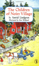 Astrid Lindgren: The Children of Noisy Village