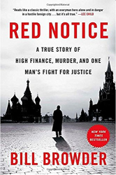 Bill Browder: Red Notice: A True Story of High Finance, Murder, and One Man's Fight for Justice