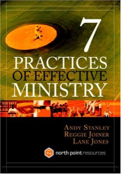 Andy Stanley: 7 Practices of Effective Ministry