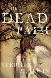 Stephen M. Irwin: The Dead Path (Kindle)