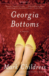 Mark Childress: Georgia Bottoms: A Novel (Kindle)