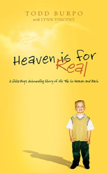 Todd Burpo: Heaven is for Real: A Little Boy's Astounding Story of His Trip to Heaven and Back (Kindle)