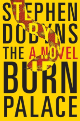 Stephen Dobyns: The Burn Palace