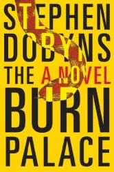Stephen Dobyns: The Burn Palace