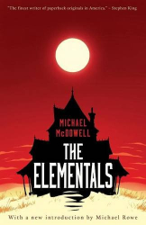 Michael McDowell: The Elementals