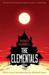 Michael McDowell: The Elementals